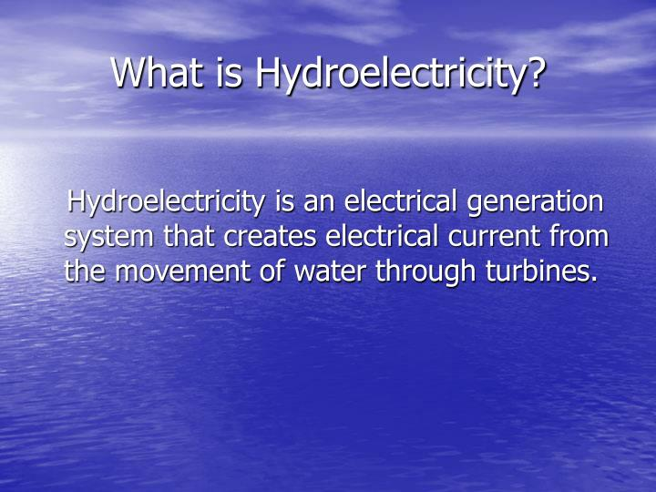 What is Hydroelectricity?