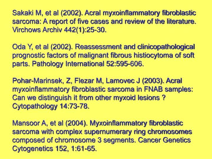 Sakaki M, et al (2002). Acral myxoinflammatory fibroblastic