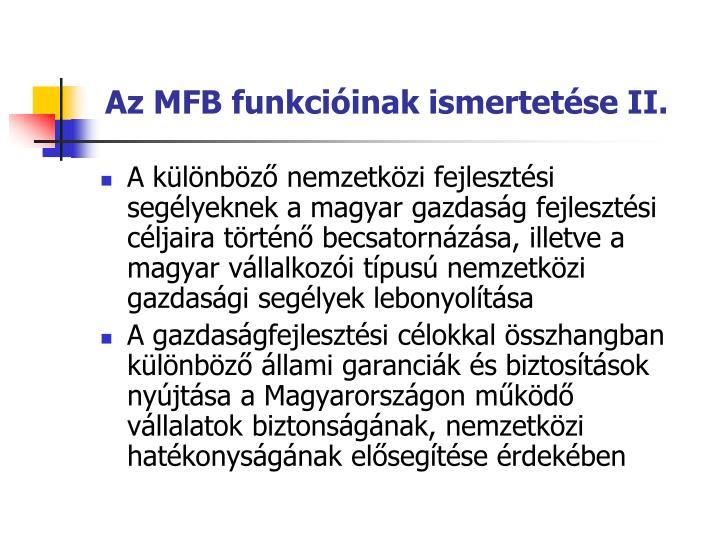 Az MFB funkcióinak ismertetése II.