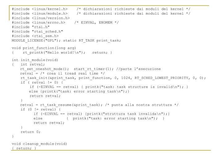 #include <linux/kernel.h>    /* dichiarazioni richieste dai moduli del kernel */
