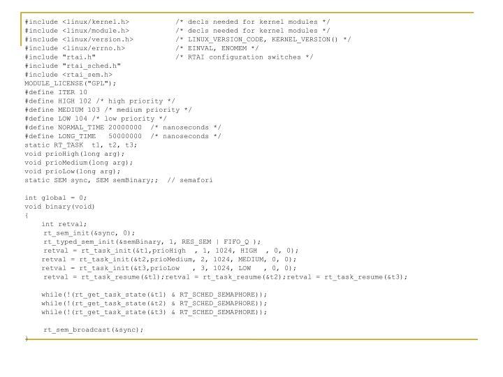 #include <linux/kernel.h>/* decls needed for kernel modules */