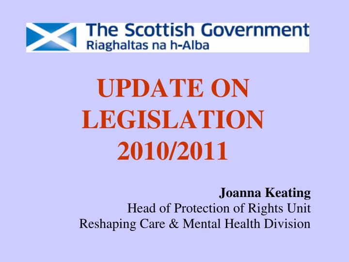 Update on legislation 2010 2011