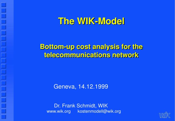 the wik model bottom up cost analysis for the telecommunications network