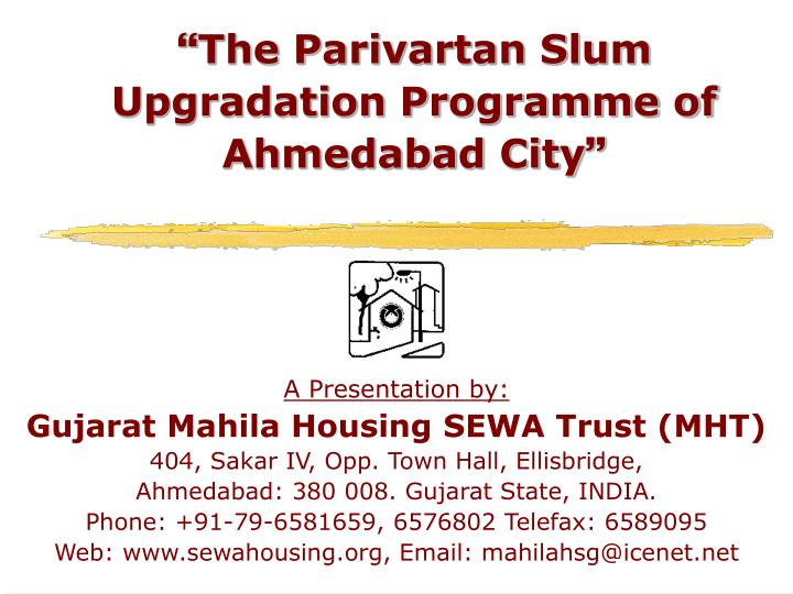 The parivartan slum upgradation programme of ahmedabad city