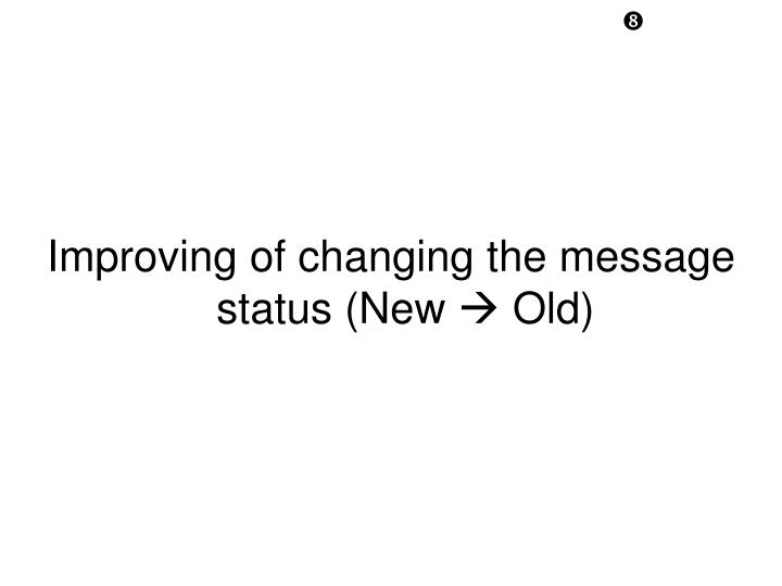 Improving of changing the message status (New