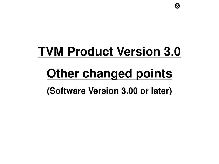 TVM Product Version 3.0