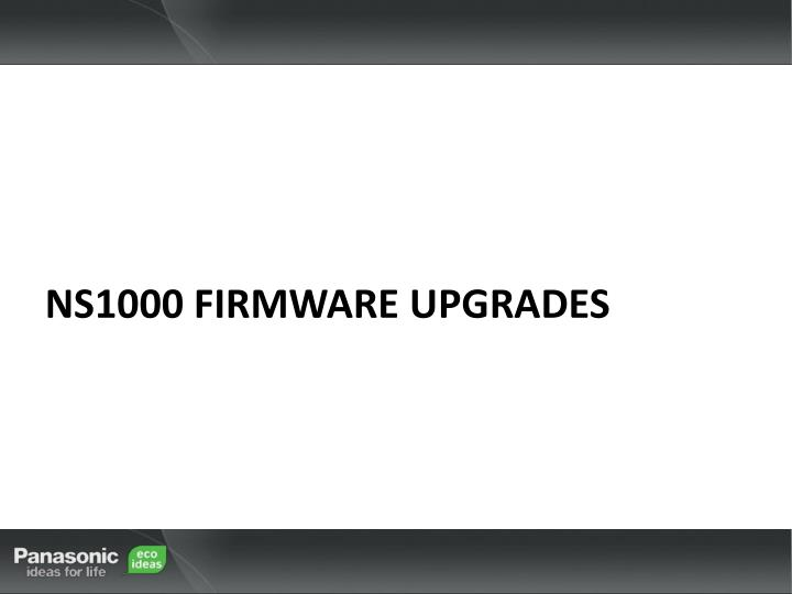 NS1000 Firmware upgrades