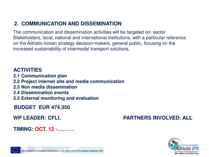 2.  COMMUNICATION AND DISSEMINATION