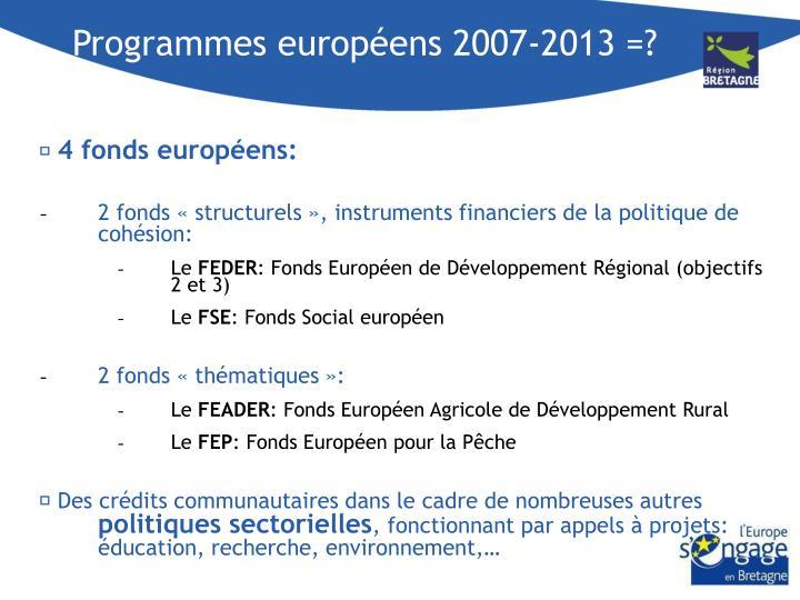Programmes européens 2007-2013 =?