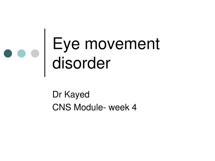 Eye movement disorder