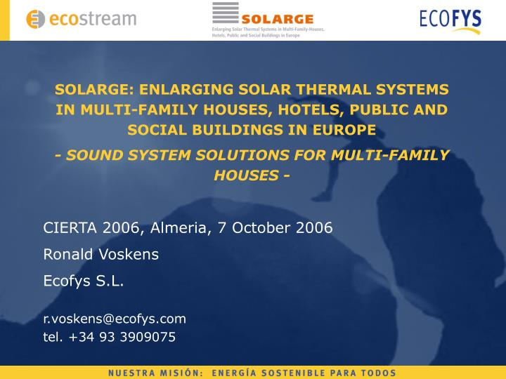 SOLARGE: ENLARGING SOLAR THERMAL SYSTEMS IN MULTI-FAMILY HOUSES, HOTELS, PUBLIC AND SOCIAL BUILDINGS...