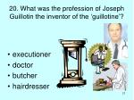 20 what was the profession of joseph guillotin the inventor of the guillotine