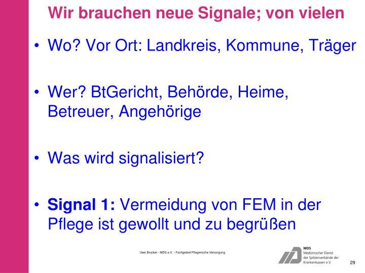 Wir brauchen neue Signale; von vielen