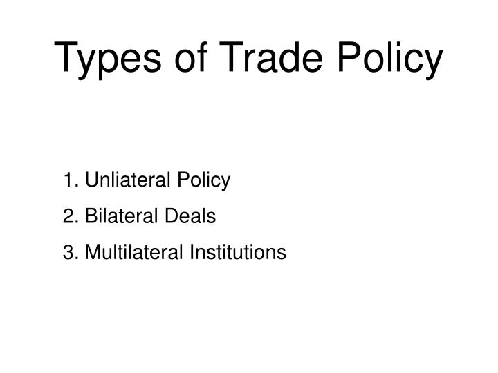 Types of Trade Policy