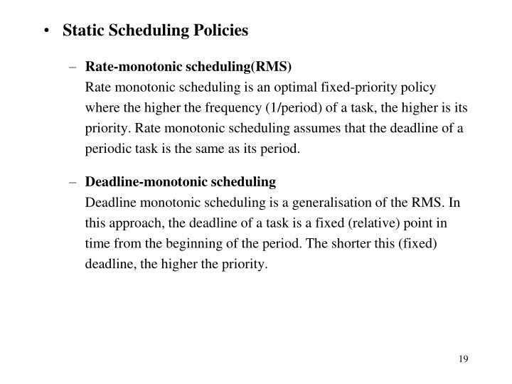 Static Scheduling Policies
