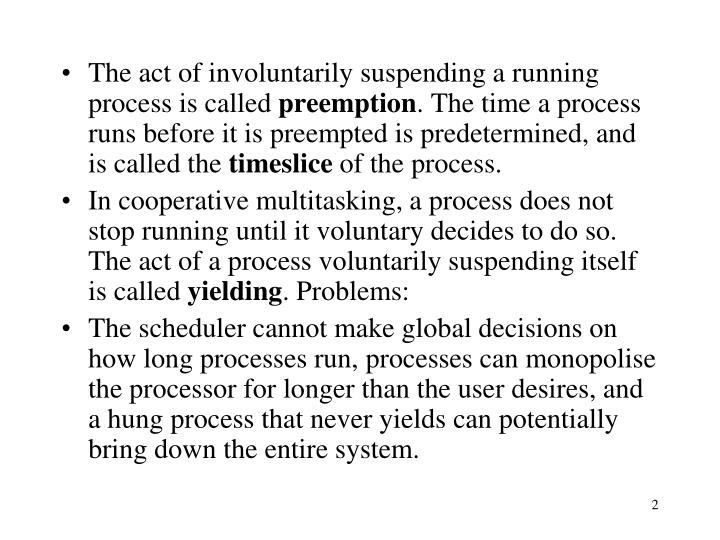 The act of involuntarily suspending a running process is called