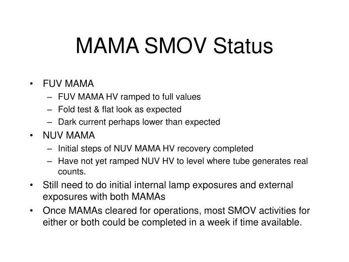 MAMA SMOV Status
