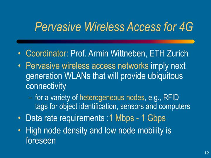 Pervasive Wireless Access for 4G