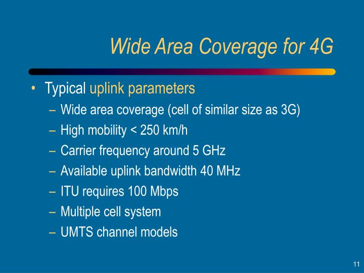 Wide Area Coverage for 4G