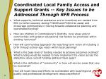 coordinated local family access and support grants key issues to be addressed through rfr process
