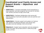 coordinated local family access and support grants o bjectives and services