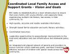 coordinated local family access and support grants vision and goals
