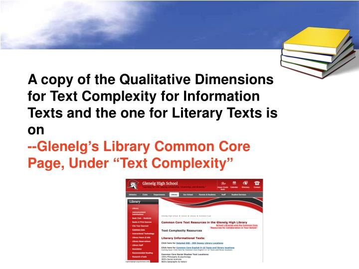 A copy of the Qualitative Dimensions for Text Complexity for Information Texts and the one for Literary Texts is on