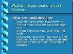 what is the purpose of a cost estimate2