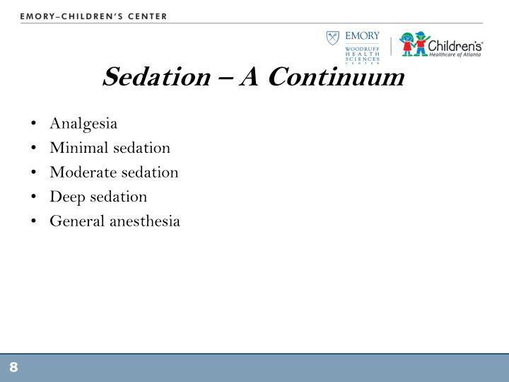 Sedation – A Continuum