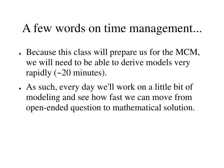 A few words on time management...