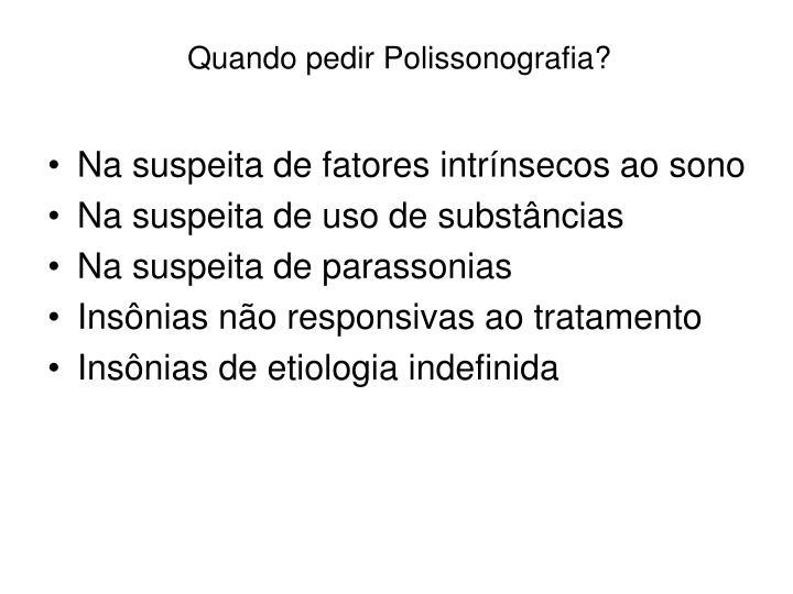Quando pedir Polissonografia?