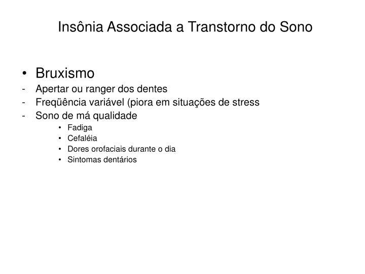 Insônia Associada a Transtorno do Sono