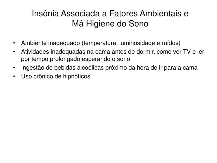Insônia Associada a Fatores Ambientais e Má Higiene do Sono