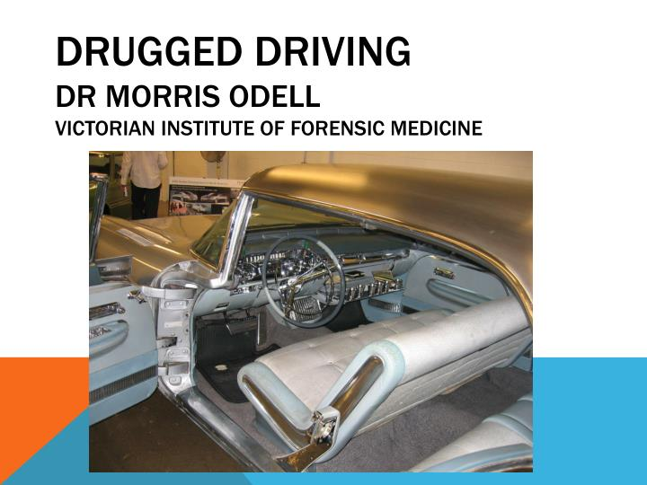 drugged driving dr morris odell victorian institute of forensic medicine