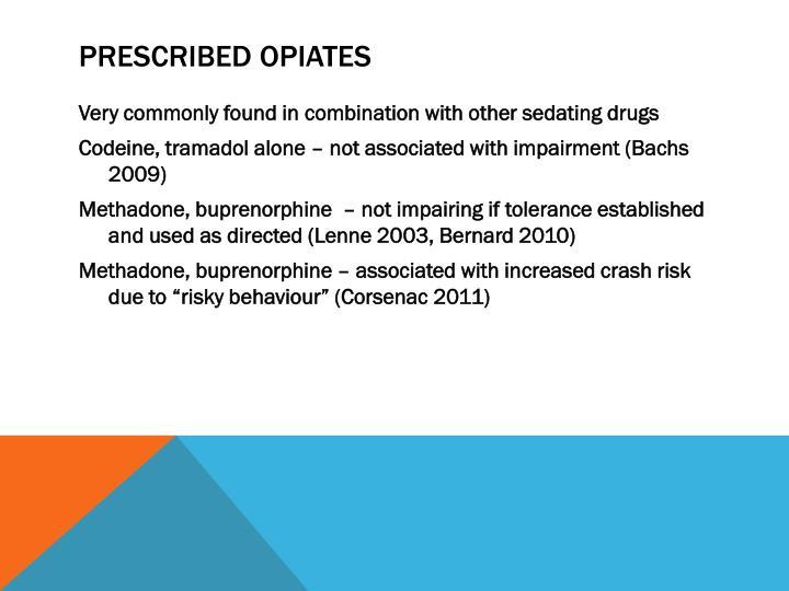 Prescribed opiates