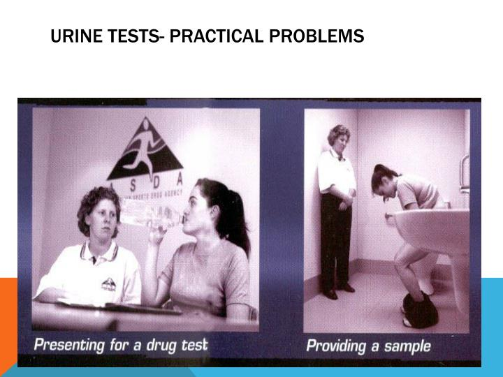 Urine tests- practical problems