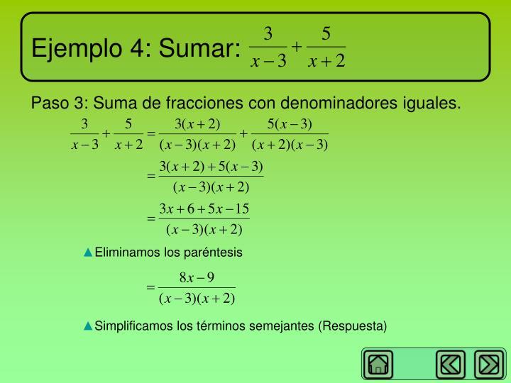 Ejemplo 4: Sumar: