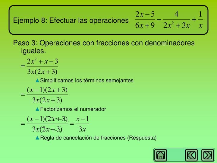 Ejemplo 8: Efectuar las operaciones