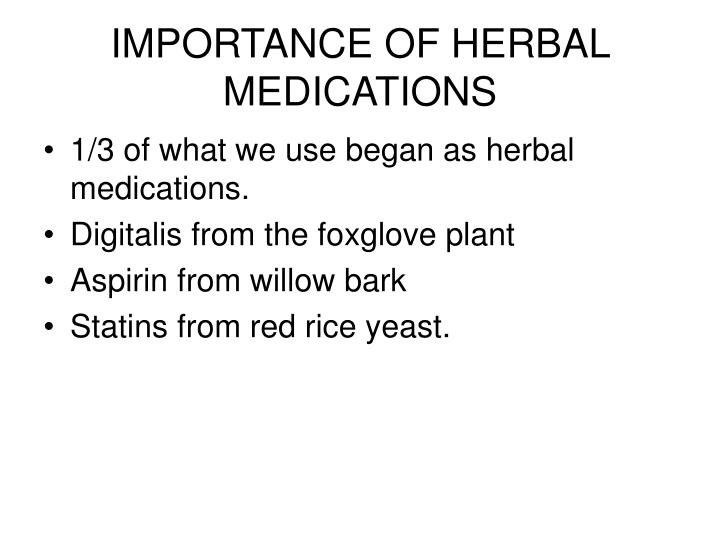 IMPORTANCE OF HERBAL MEDICATIONS