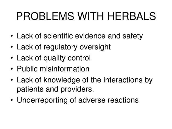 PROBLEMS WITH HERBALS