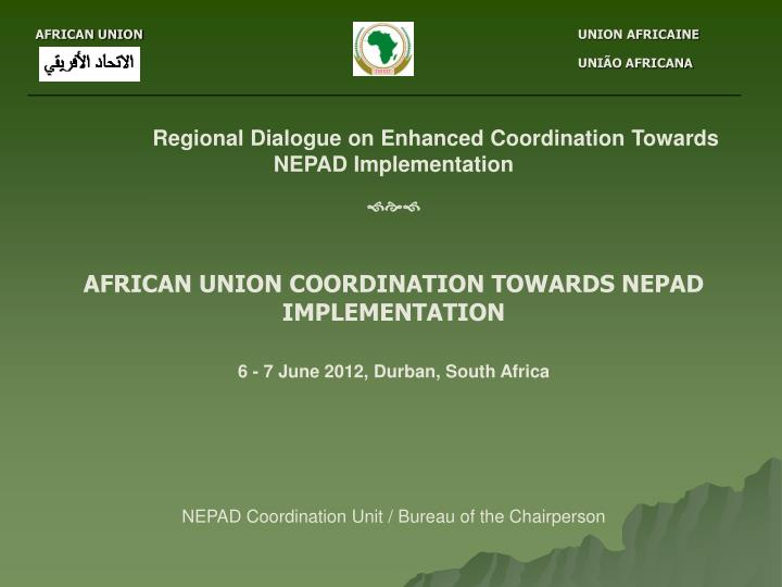 Regional Dialogue on Enhanced Coordination Towards NEPAD Implementation