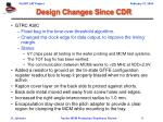 design changes since cdr