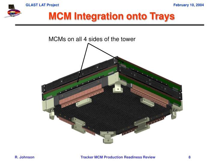 MCM Integration onto Trays