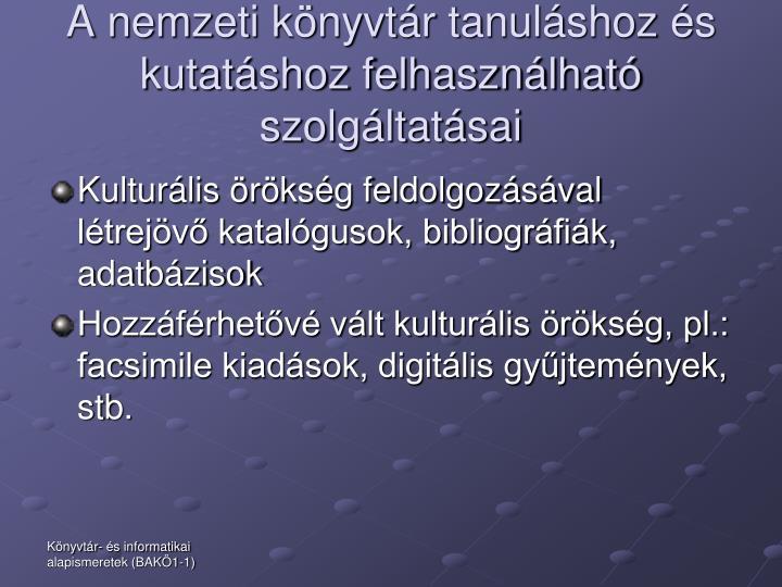 A nemzeti könyvtár tanuláshoz és  kutatáshoz felhasználható szolgáltatásai