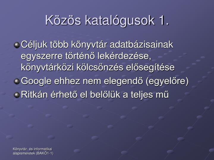 Közös katalógusok 1.
