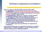 certification enregistrement ou accr ditation