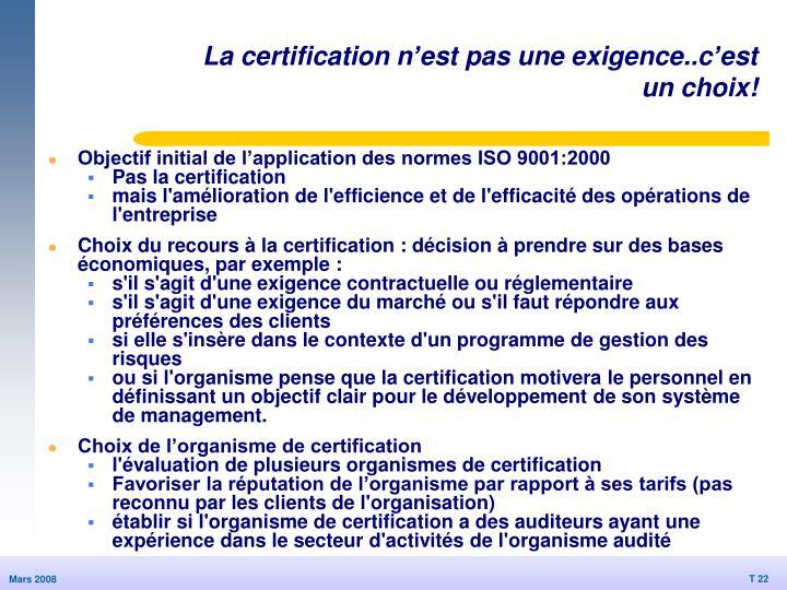 La certification n'est pas une exigence..c'est un choix!