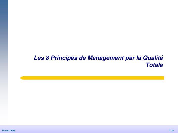 Les 8 Principes de Management par la Qualité Totale