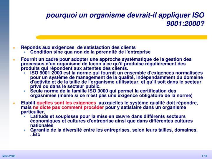 pourquoi un organisme devrait-il appliquer ISO 9001:2000?