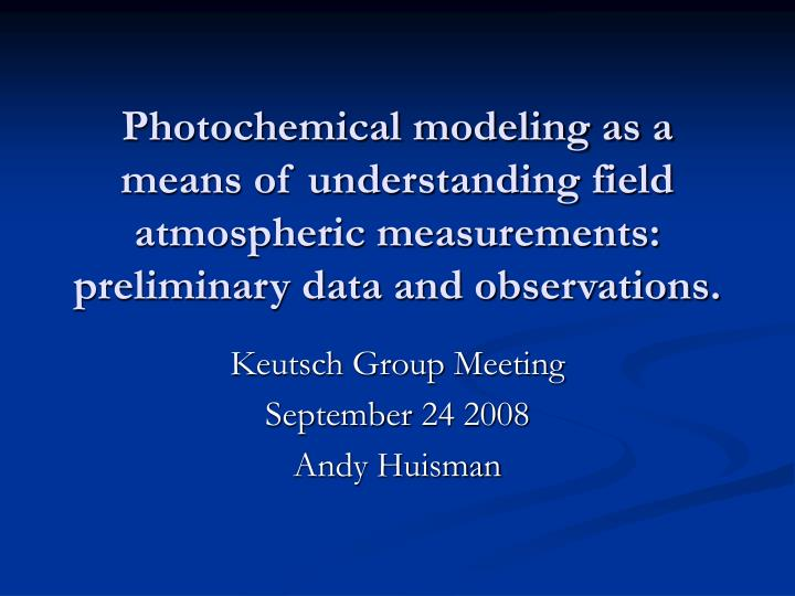 Photochemical modeling as a